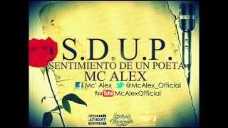 Mc Alex - Soy feliz, aunque te duela (Sentimiento de un poeta 2013)