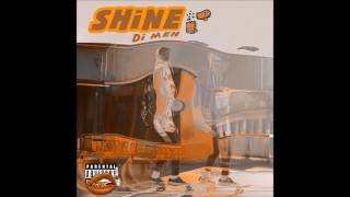 Di Meh - Shine - 05 Crack City (Prod. Mike Santana)