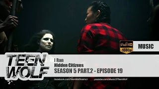 Hidden Citizens - I Ran | Teen Wolf 5x19 Music [HD]