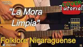 La Mora Limpia - Folklore Nicaraguense Cover/Tutorial Guitarra