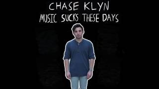 Chase Klyn - Music Sucks These Days