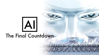Ai: The Final Countdown - Robots Control Us All - Prison Planet Earth is COMING SOON! - WATCH