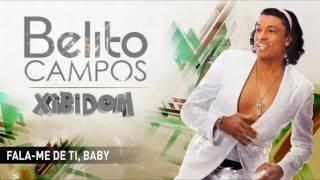 Belito Campos - Fala-me de ti, baby