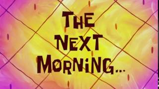 The Next Morning... | SpongeBob Time Card #117