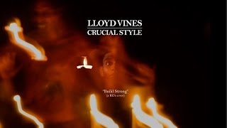 Lloyd Vines / Build Strong (RZA cover) Official Music Video