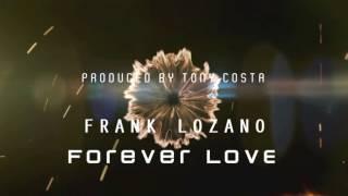 Frank Lozano - Forever Love