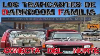 Darkroom Familia 5 -En Las Calles de los Pochos (Conecta del Norte)