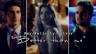 Oliver/Felicity/Ray [AU] - Better than me (for April)
