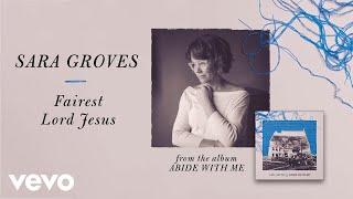 Sara Groves - Fairest Lord Jesus (Audio)