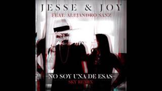 "Jesse & Joy feat. Alejandro Sanz ""NO SOY UNA DE ESAS"" [Sky Remix] HD"