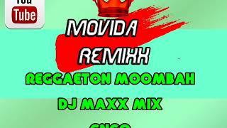 REGGAETON MOOMBAH - DJ MAXX MIX (CNCO) MOVIDA REMIXX