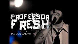 "Professor Fresh ""Life's a Beautiful Bitch"" (From MN, w/ LOVE-2011)"