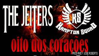 The Jeiters Ft. Kampton Squad - Oito dos Corações