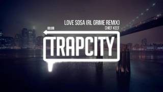 Chief Keef - Love Sosa [RL Grime Remix] (Bass Boosted)