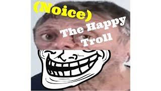 The Happy Troll (Noice Version)