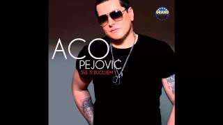 Aco Pejovic - Jedino moje milo - (Audio 2013) HD
