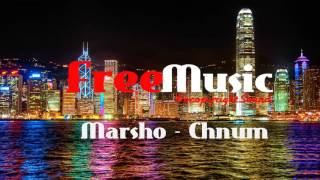 MARSHO - CHNUM |No Copyright Sound| FreeMusic