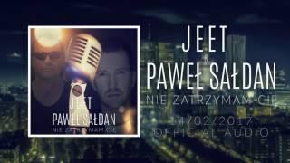 JEET & PAWEŁ SAŁDAN - Nie zatrzymam Cię (Official audio)