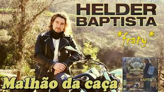 Helder Baptista - Malhão da caça (2017)