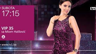 Najuspješniji režiser muzičkih spotova Haris Dubica u VIP-u 35 - Subota 17:15h