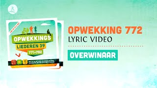 Opwekking 772 - Overwinnaar - CD39 (lyric video)