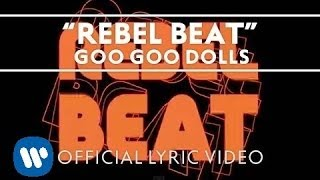 "Goo Goo Dolls - ""Rebel Beat"" [Official Lyric Video]"