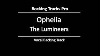 The Lumineers- Ophelia (Vocal Backing Track)