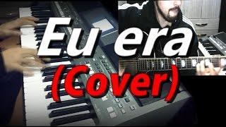 Cover da música - Eu Era - Marcos e Belutti (Piano e Violão)