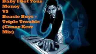 ODB - Baby I Got Your Money VS Beastie Boys - Triple Trouble (Conor Kerr Mix)