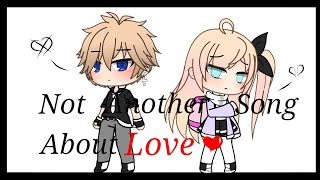 Not Another Song About Love || Glmv || GachaLife || Minty