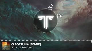 Blake Brown - O Fortuna [Remix]