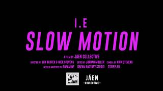 i.e. - Slow Motion (Prod. DOPAM!NE)