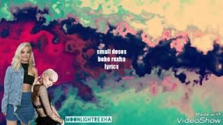 bebe rexha ~ small doses lyrics