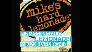 "Fly Moon Royalty ""Lemonade"" (Mike's Hard Remix)"