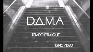 DAMA - Tempo Pra Quê