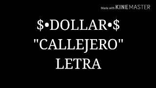 """DOLLAR $$ - """"CALLEJERO"""" (LETRA)"""