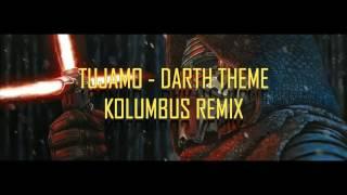 Tujamo - Darth Theme ( Kolumbus Remix )