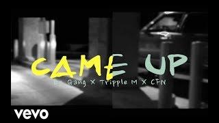 Ez Gang x Triple M x CFN - Came Up Prod. FlyGuyVeezy, Paupa (Official Music Video)