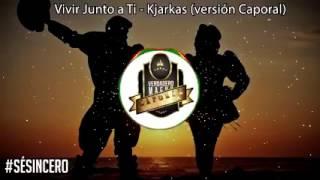 Vivir junto a ti - Kjarkas (version caporal)