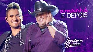Humberto & Ronaldo - Amanhã e Depois (DVD Playlist )