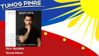 Rico Bautista - Tayong Dalawa