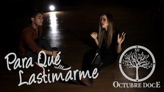 Gerardo Ortiz - Para Qué Lastimarme (Octubre Doce Cover)
