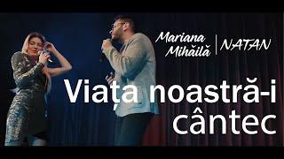 Mariana Mihăilă și Natan - Viața noastră-i cântec!