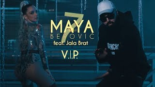 Maya Berović feat. Jala Brat - V.I.P.  (Official Video)