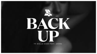 Ty Dolla Sign - Back Up (feat. 24Hrs) (2016)
