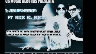 Si Tú No Estas (Remix) - Is Alex Ft. Nick El Poeta (Prod. by Waio Sosa) - Gs Music Records