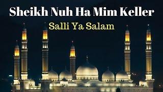Sheikh Nuh Ha Mim Keller Salli Ya Salam