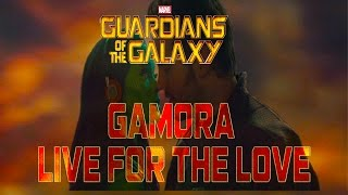 "Gamora - Live For The Love - ""Guardians of The Galaxy"" (Legion Videos)"