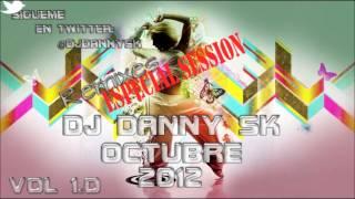 Dj-Danny Sk Octubre 16  2012 Especial Session(Completa)