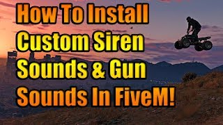 How to get custom siren and gun sound on five m 2017 videos